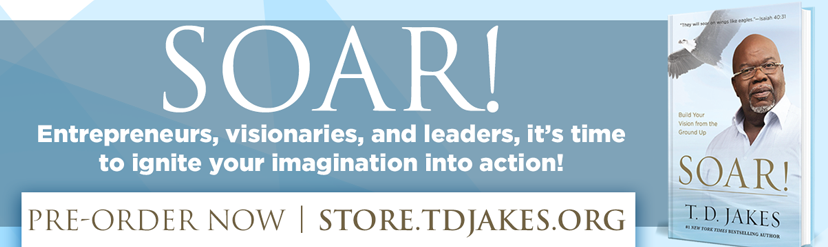 TD Jakes Ministries - SOAR 1-Day Entrepreneurial Event