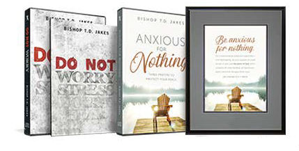 TD Jakes Ministries - Anxious For Nothing (Do Not Worry)